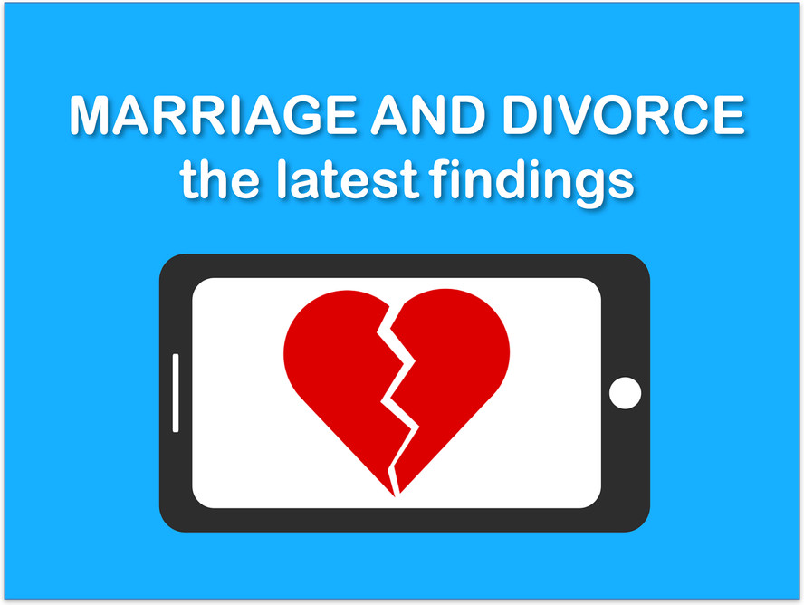 Marriage and Divorce...the latest findings