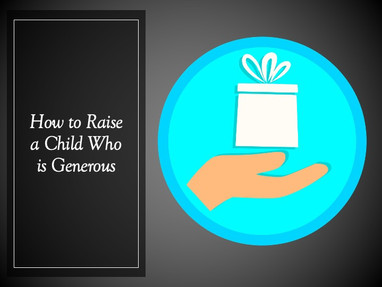 How to Raise a Child Who is Generous