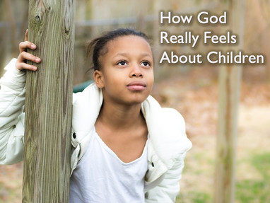 How God Really Feels About Children