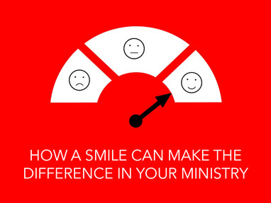 How a Smile Can Make the Difference in Your Ministry