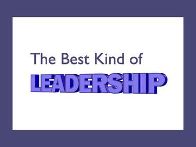 The Best Kind of Leadership