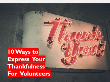 10 Ways to Express Your Thankfulness for Volunteers