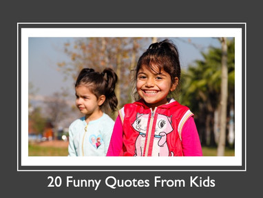 20 Funny Quotes From Kids