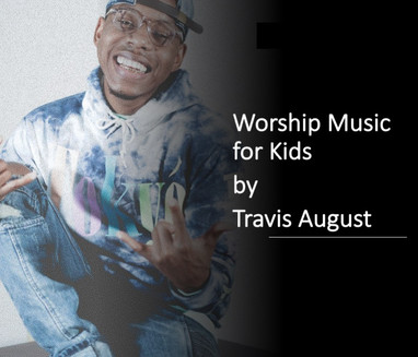 Worship Music for Kids by Travis August