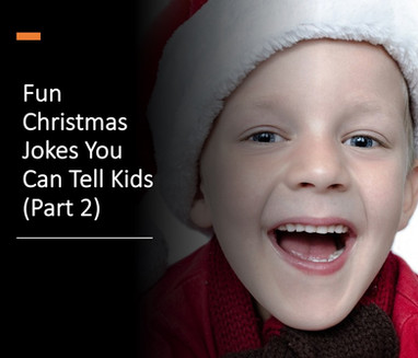 Fun Christmas Jokes You Can Tell Kids (Pt. 2)
