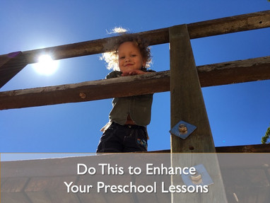 Do This to Enhance Your Preschool Lessons