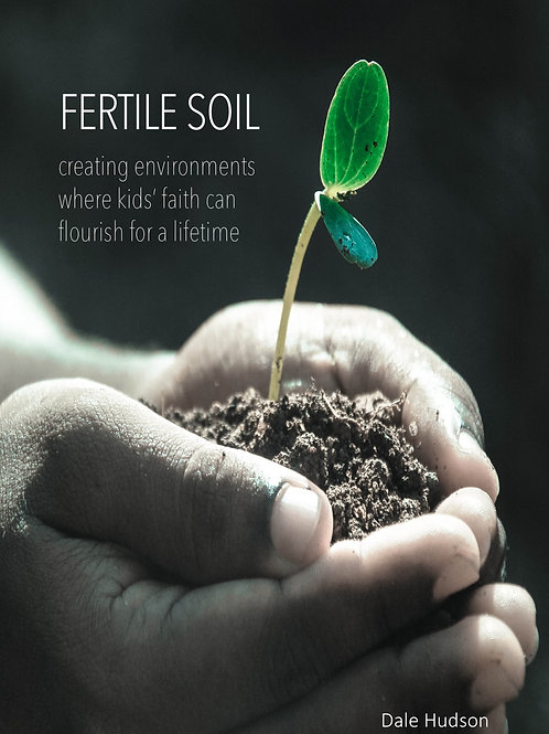 Fertile Soil...see kids' faith flourish for a lifetime (ebook instant download)