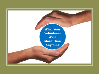 What Your Volunteers Want More Than Anything