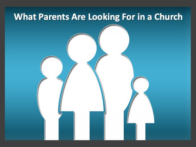 What Parents Are Looking For in a Church