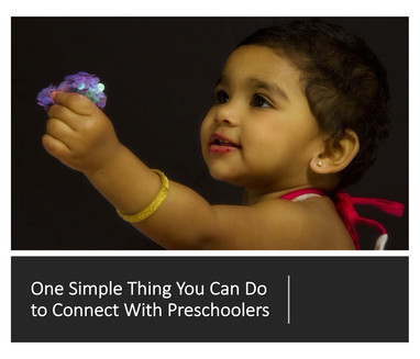 One Simple Thing You Can Do to Connect With Preschoolers