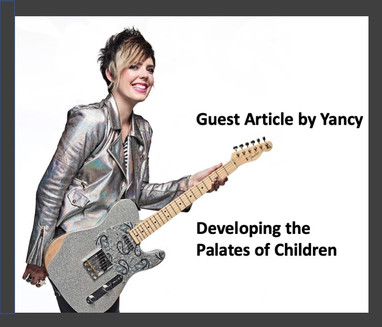 Guest Article by Yancy - Developing the Palates of Children