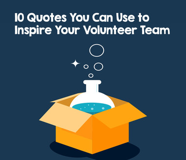 10 Quotes You Can Use to Inspire Your Volunteer Team