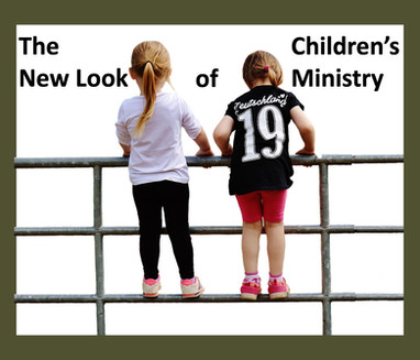 The New Look of Children's Ministry