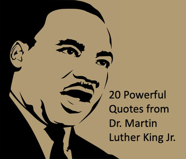 20 Powerful Quotes from Dr. Martin Luther King Jr.