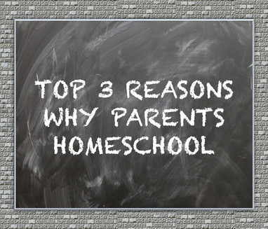 Top 3 Reasons Why Parents Homeschool