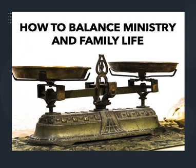How to Balance Ministry & Family Life