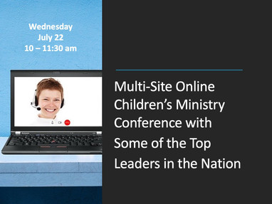 Multi-Site Online Children's Ministry Conference with Some of the Top Leaders in the Nation