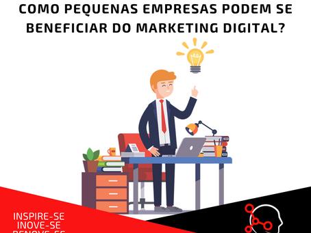 Como pequenas empresas podem se beneficiar do Marketing Digital?