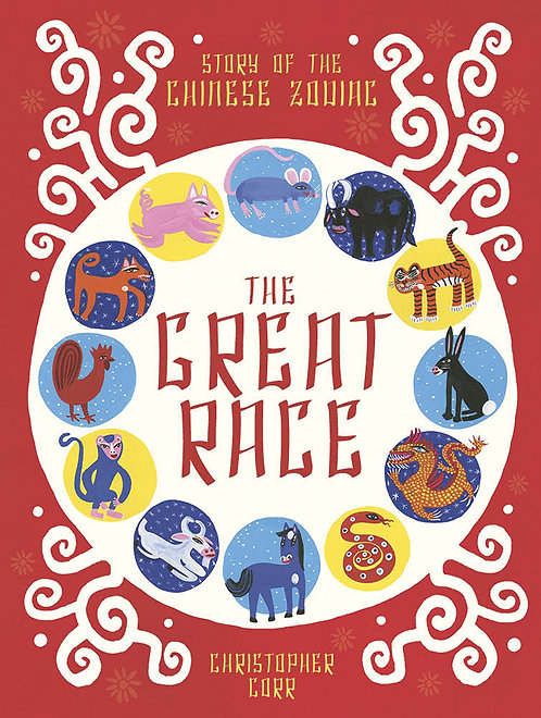 The Great Race: The Story of the Chinese Zodiac (Hardcover)