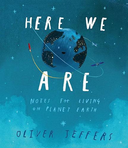 Here We Are: Notes For Living On Planet Earth (Hardcover)