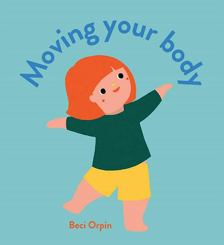 Moving Your Body (Board Book)