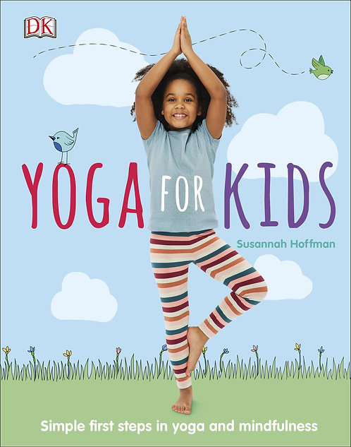 Yoga For Kids: Simple First Steps in Yoga and Mindfulness (Hardcover)