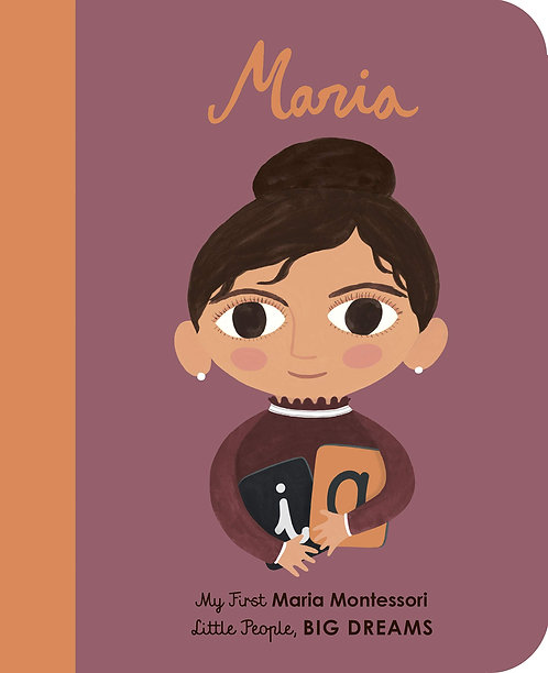 Maria Montessori (My First Little People, Big Dreams) (Board Book)