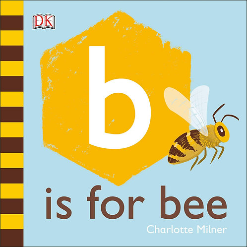 B is for Bee (Board Book)
