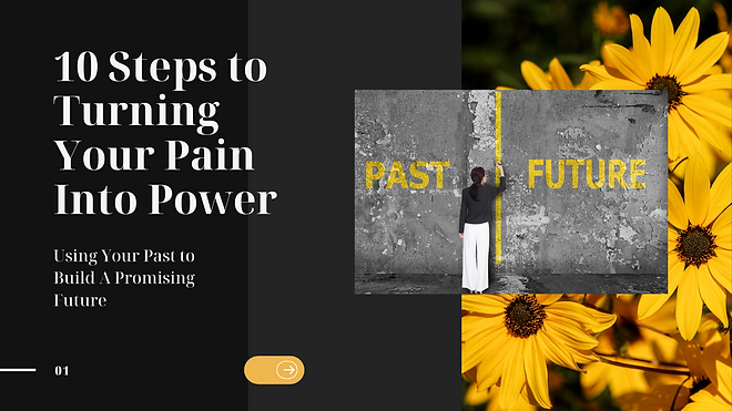 10 Steps To Turning Your Pain Into Power