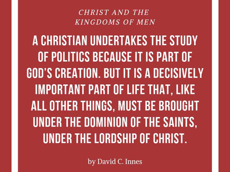 Why a Christian Study of Politics?
