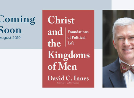 Anticipating Christ & the Kingdoms of Men