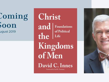 Anticipating Christ & the Kingdoms of Men