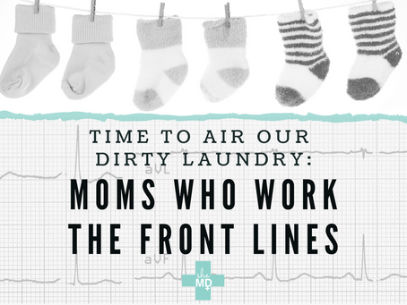 It's Time to Air Our Dirty Laundry: Moms Who Work the Front Lines