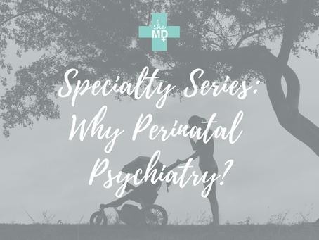 Why Perinatal Psychiatry?