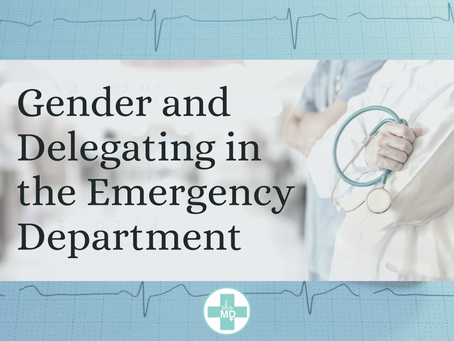 Gender and Delegating in the Emergency Department