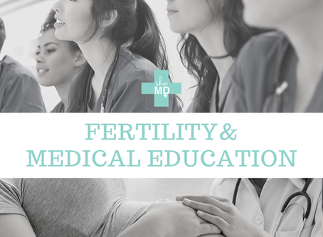 Fertility and Medical Education