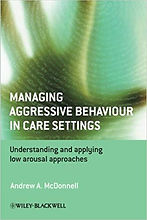 'Managing Aggressive Behaviour in Care Settings' by Andy McDonnell
