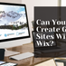Can you create great sites with Wix?