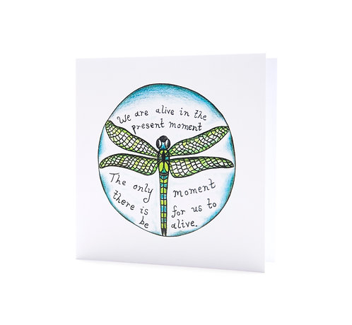 we are alive in the present moment mindfulness meditation quote dragonfly present moment art greeting card hannah dorman