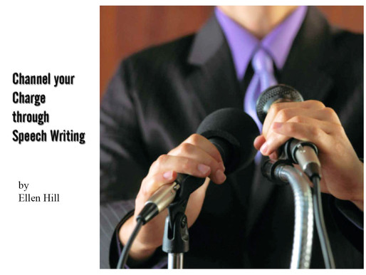 Channel your charge through speechwriting