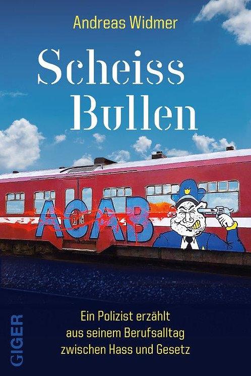 Ebook - Scheiss Bullen - Andreas Widmer