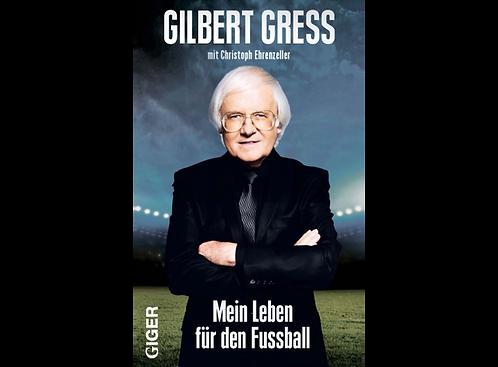 Mein Leben für den Fussball - Gilbert Gress