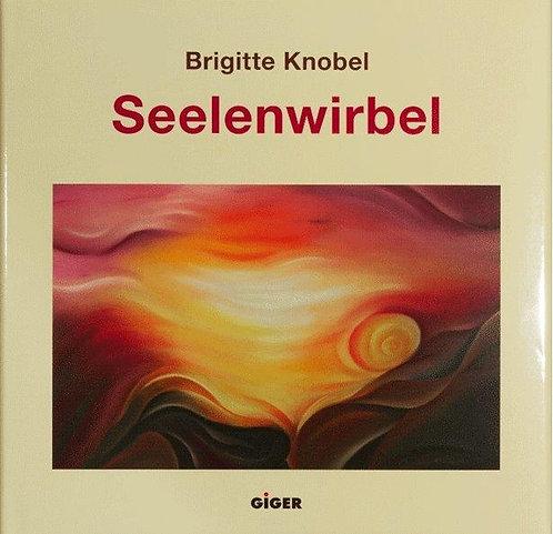 Seelenwirbel - Brigitte Knobel