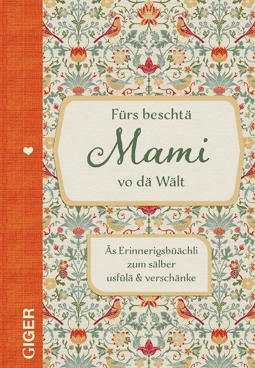 Fürs beschtä Mami vo dä Wält - Giger Verlag