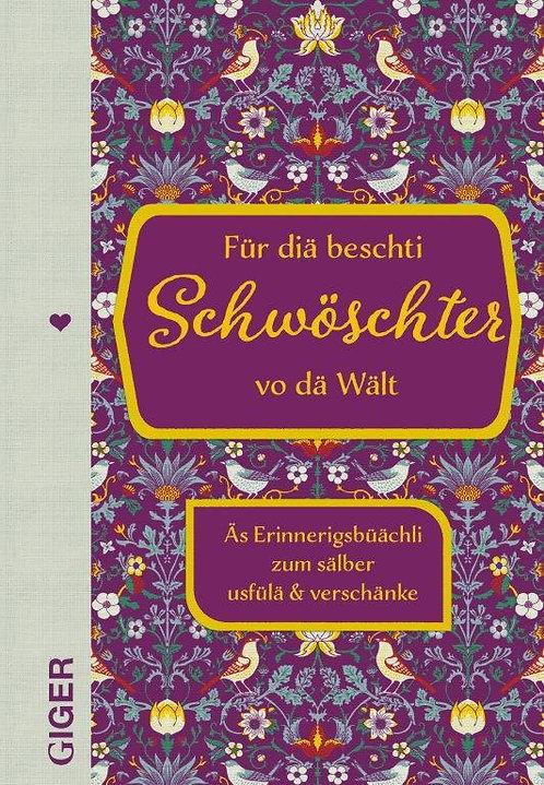 Für diä beschti Schwöschter vo dä Wält - Giger Verlag