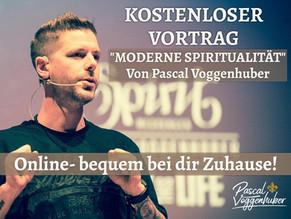 Kostenloser Vortrag von Pascal Voggenhuber - Online bei dir Zuhause! Dann wenn du Lust & Zeit hast!