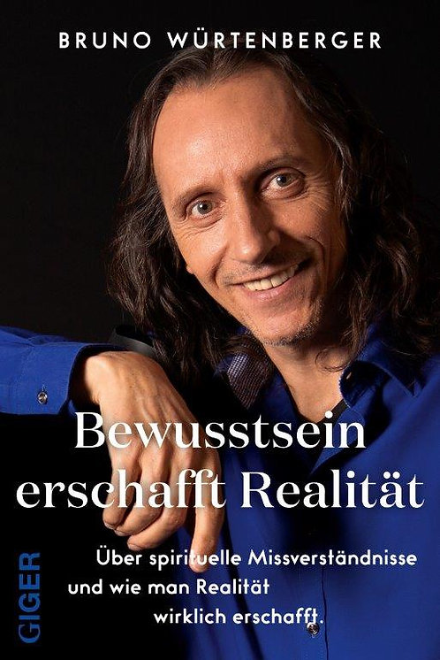 Ebook - Bewusstsein schafft Realität - Bruno Würtenberger