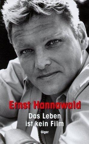 Das Leben ist kein Film - Ernst Hannawald