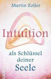 Ebook - Intuition als Schlüssel deiner Seele - Martin Zoller