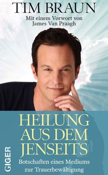 Ebook - Heilung aus dem Jenseits - Tim Braun